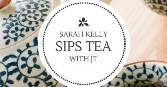 Tea with JT – Sarah Kelly
