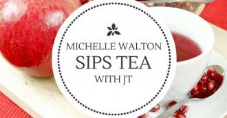 Tea with JT – Michelle Walton
