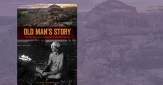 In Conversation  Old Man  8217 s Story   8211  Big Bill Neidjie