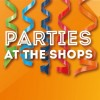Parties at the Shops graphic