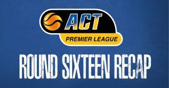 Basketball ACT Premier 1 Round 16 Recap
