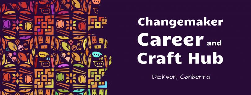Changemaker Career Craft Hub
